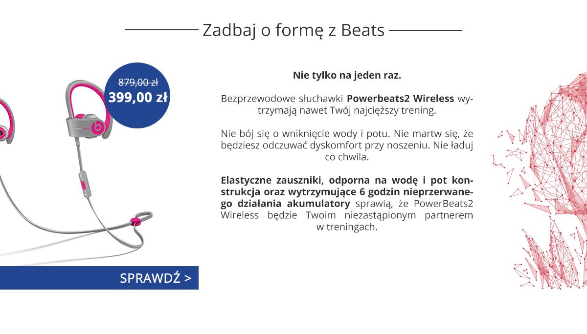 Nie tylko na jeden raz. Bezprzewodowe słuchawki Powerbeats2 wytrzymają Twój nawet najcięższy trening. Nie bój się o wniknięcie wody i potu. Nie martw się, że będziesz odczuwać dyskomfort przy noszeniu. Nie ładuj co chwila. Elastyczne zauszniki, odporna na wodę i pot konstrukcja oraz wytrzymująca 6 godzin nieprzerwanego działania akumulatory sprawią, że PowerBeats2 Wireless będzie Twoim niezastąpionym partnerem w treningach.