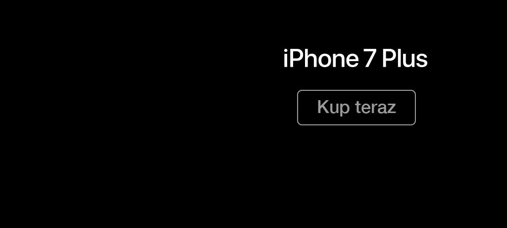 iPhone 7 Plus. Kup teraz!